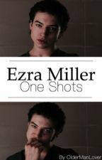 Ezra Miller One Shots 14+ by OlderManLover