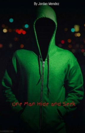 One Man Hide And Seek by ALegendaryAuthor