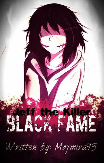 Black Fame: Jeff the Killer