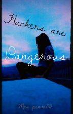Hacker's are dangerous (SLOW UPDATES) by Mrs_panda321
