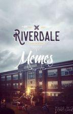 Riverdale Memes  ✅  by -shiningluna