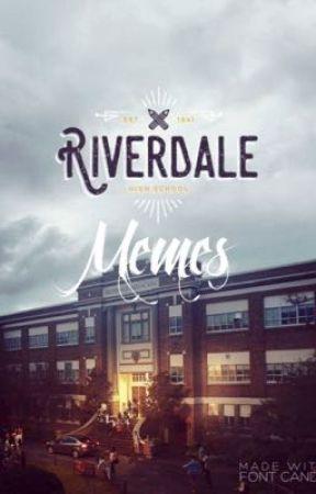 Riverdale Memes  ✅  by Mendesgotsass