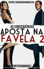 APOSTA NA FAVELA 2 (Em Pausa) by contosdomorro1