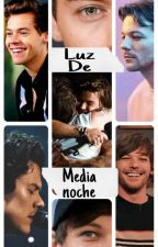 LUZ DE MEDIANOCHE [Larry Stylinson] {Adaptación} by HarryDeBratva