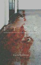 INVESTIGACIÓN CREEPYPASTA || I. T. C. E ||   [PRÓXIMAMENTE] by Angelou_0110