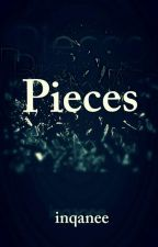 Pieces | ✓  by inqanee
