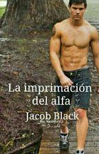La imprimación del Alfa 《Jacob Black》 by Nevada331