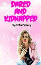 Dared & Kidnapped by RadsandShiney