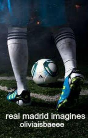 Real Madrid Imagines by oliviaisbaeee