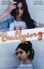 💀 Bullying / CAMREN 🔫 by LarryCamren_Nalle
