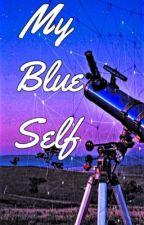 My Blue Self by MotherfuckinBuckin42
