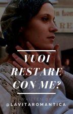 Vuoi restare con me? [German Husbands Series #3] by lavitaromantica