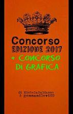 CONCORSO 2017 + CONCORSO GRAFICA - 3° EDIZIONE - Concluso! by MichelaBaldasso