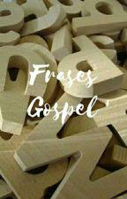 Frases Gospel 👑 by Suzyester860
