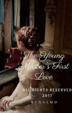 The Young Master First love [ On Going ] by RuxAlmo