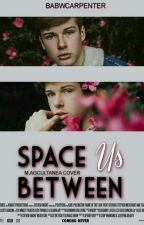 SPACE BETWEEN US + Blake Gray by babwcarpenter