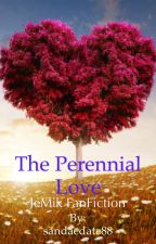 THE PERENNIAL LOVE JeMik Fan fic by sandaedate88