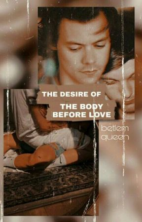 The desire of the body before love (OS) by BetlemQueen