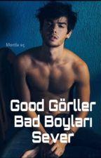Good Görller Bad Boyları Sever / Eleştiri Kitabı by elifarslanbebeyim