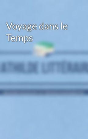 Voyage dans le Temps by MathildeLitteraire