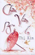 Châu Viên Ngọc Ẩn - Thị Kim [Edit] [Full] by TuVi0815