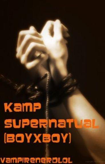 Kamp SuperNatural (BoyxBoy) (On hold) by VampireNerdlol