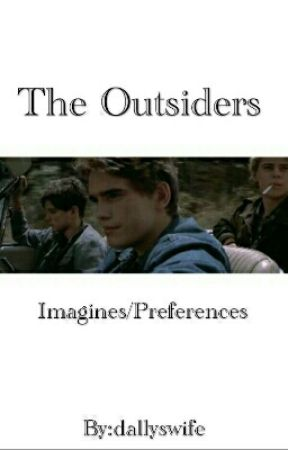 The Outsiders Preferences/Imagines by dallyswife