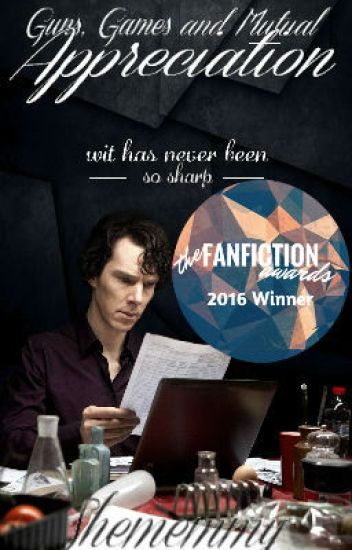 Guns, Games, and Mutual Appreciation ~ A BBC Sherlock Fanfiction {Book I}