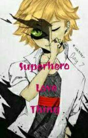 Superhero Love Thing ~Chat Noir/Adrien x Reader~ by peteradrien