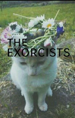 The Exorcists by xjessieisonfirex