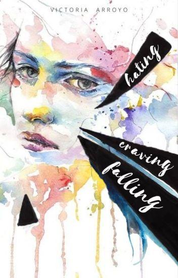 Hating, Craving, Falling