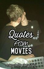 Quotes From Movies & Books by MegstielMyEverything