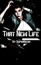 That New Life (Justin Bieber Love Story) by SupraBiebr