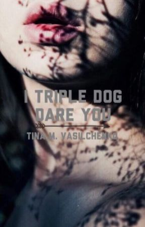 I Triple Dog Dare You by TinaMV