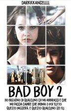 BAD BOY 2||CAMERON DALLAS #Wattys2017 by DarkkkAngellll