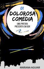Dolorosa Comédia by Ursiinha
