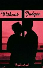 Without judges. [BxB] by Fallendoll