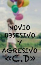 Novio Obsesivo Y Agresivo (Cameron Dallas Y Tu) by MrsStilinski_04