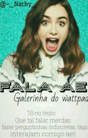Fala ae Galerinha do Wattpad!!!-Rants- by -_Nathy_-