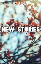 New Stories & Projects  by lydiapalmer221b