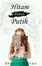 HITAM DIATAS PUTIH by sherinabl_