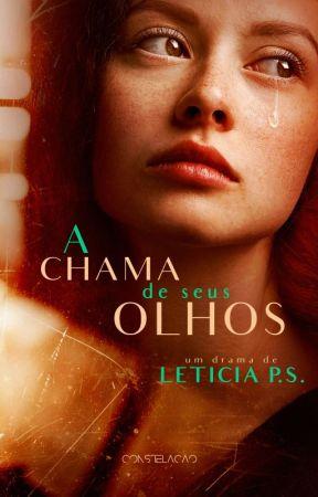 A chama de seus olhos by LetciaDePinhodaSilva