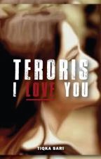 Teroris,I Love you  by TikqaSari