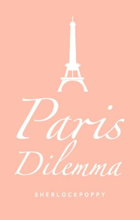 Paris Dilemma by sherlockpoppy