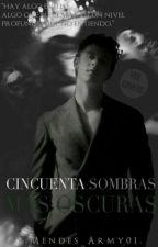 50 Sombras De Mendes Más Oscuras  by Mendes_Army01