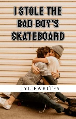 I Stole the Bad Boy's Skateboard by junedecember2612