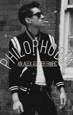 Philophobia: An Alex Turner Fanfic by turnersmargaritas