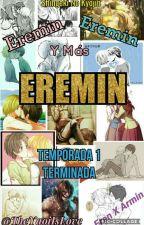 Eremin, Eremin Y Más Eremin [TEMPORADA 1 TERMINADA] by TodorokiXMidoriya