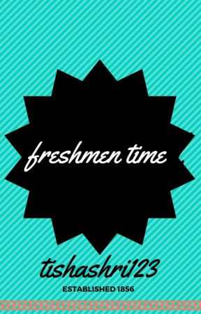 Freshmen Time by tishashri123
