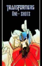 Transformes ONE SHOTS -( pedidos cerrados )  by coraline34